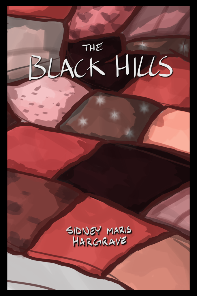"""Black border around the edges, framing a painterly-style quilt with a red filter over it. Text reads """"THE BLACK HILLS"""" at the top and """"SIDNEY MARIS HARGRAVE"""" at the bottom."""